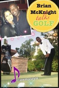 Seema_Style_Brian_McKnight_Talks_Golf